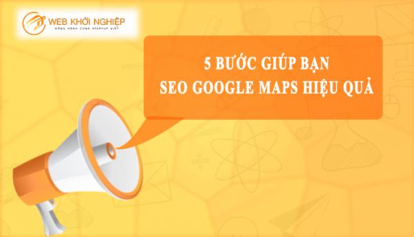 5 Bước giúp bạn SEO google Maps hiệu quả 2020
